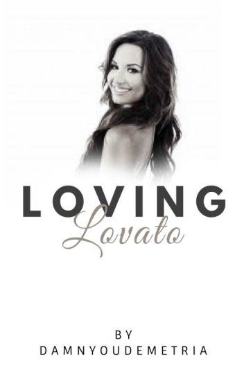Loving Lovato || Demi Lovato