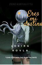 ERES MI DESTINO (ZERO KIRYUU & READER) (Vampire knight) (ZERO Y TU ) by flordeanis