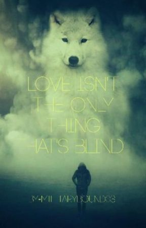 Love Isn't the Only Thing That's Blind. by MilitaryBound03