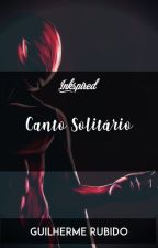 Canto Solitário by GuilhermeRubido