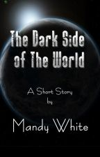 The Dark Side of the World by MandyWhite