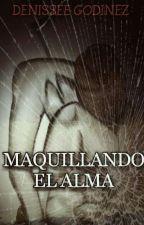 MAQUILLANDO El ALMA. by rous125