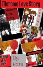 Merome~love story by kate9604