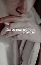 fall in love with me // girlxgirl by ardenren