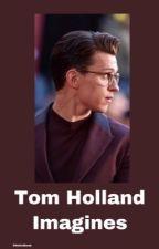 Tom Holland Imagines by DibsOnShrek