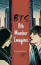 × BTS 8th Member × [#Wattys2018] by taegismoothie
