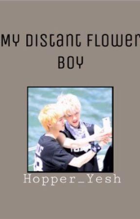 My Distant Flower Boy (HanHun FF) **Book 2** by xKPOPFANFICSxX