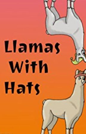 Llamas With Hats Script Episode Wattpad - Llamas with hats cruise ship