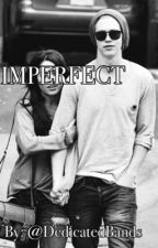 Imperfect  by DedicatedBands