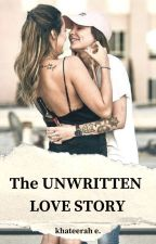 The Unwritten Love Story (Girl x Girl, Lesbian Story) by khateerahsprints