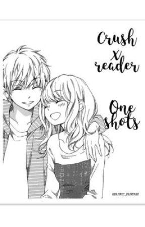 Crush x Reader (one shots) - Homecoming - Wattpad