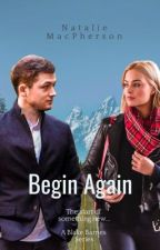 Begin Again by StarlingWriter