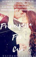 Principessa per caso by Elizabethlc91