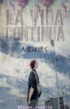 La Vida Continúa #2 by Akane_mashiba