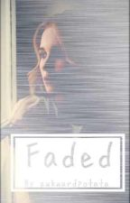 Faded  by awkwardpotata