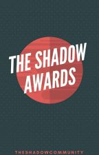 The Shadow Awards | CLOSED | by TheShadowAwards101