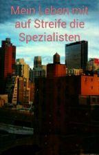 Mein Leben mit auf Streife die Spezialisten by 1201Soso