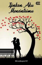 Izinkan Aku Mencintaimu (Selesai) by MissBaper97