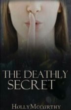 The deathly secret by HollyMccarthy