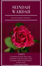 Seindah Wardah (Journal Aisyah Humaira') by haura_alhumaira