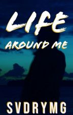 Life Around Me by SVdrymg