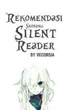 Rekomendasi Seorang Silent Reader by alwaysowl