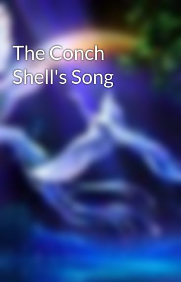 The Conch Shell's Song by MeritFellows