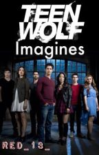 Teen Wolf Imagines by Red_13_