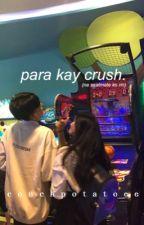Para Kay Crush by couchpotatoee