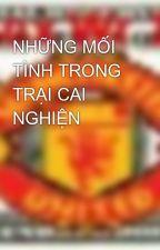 NHỮNG MỐI TÌNH TRONG TRẠI CAI NGHIỆN by LHunhAnhV