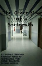 The Other Side Of A Sociopath by SecretlyHere