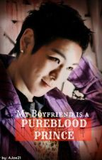 My Boyfriend is a Pureblood Prince [HIATUS] by xivEnigma