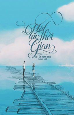 [Edit] Một tấc thời gian - Ôn Thanh Hoan