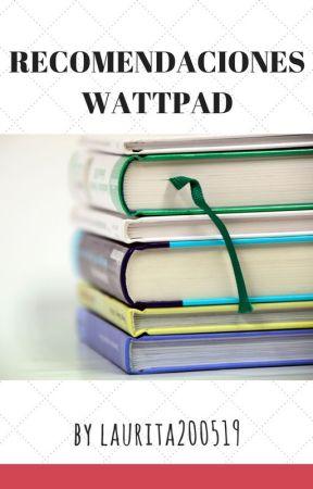 RECOMENDACIONES WATTPAD by Laurita200519