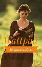 Wattpad Rekomendasi (romance+chicklit) by chibbihugs