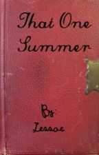 That One Summer (A Narnia Fanfiction) by Lessae
