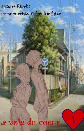 La voie du coeur tome 1 by misaki-esraka