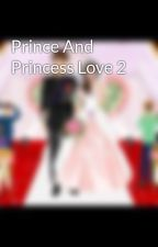 Prince And Princess Love 2 by TooTooTooT1