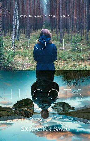 Quotes/Hugots: para sa mga broken by 3DOLLACHAIN_Swaeg