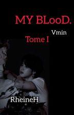 MY BLOOD [Vmin ] by RheineH