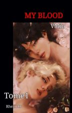 MY BLOOD [Vmin ] by RheineH