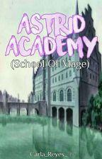 Astrid Academy: School Of Mage by Carla_Reyes_