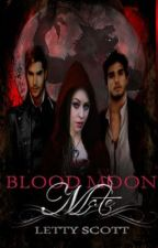 Blood Moon Mate by embrace_passion