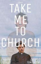 Take Me To Church (AU Larry Stylinson) by BabyLouST