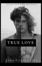 TRUE LOVE (Romance Gay) by joaocassanelli