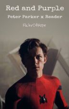 Red and Purple ||  Peter Parker x Reader by FlickrOfHope