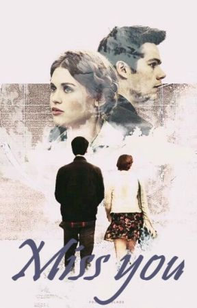 Miss you ; stydia ✔ by nialls_babygirl6