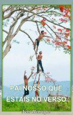 PAI NOSSO QUE ESTAIS NO VERSO by NetoHenrique4