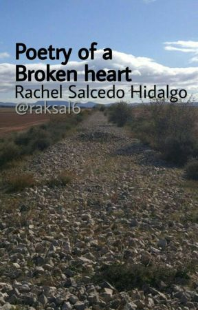 Poetry Of A Broken Heart by raksal6