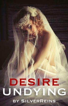 Desire Undying by SilverReins
